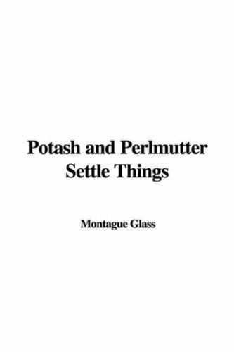 Potash and Perlmutter Settle Things