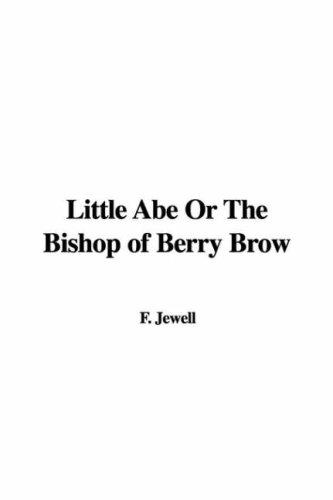 Little Abe Or The Bishop of Berry Brow