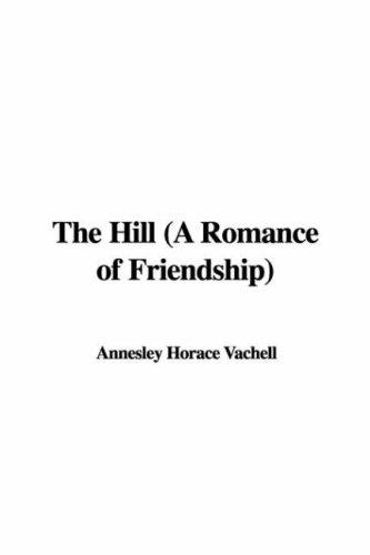 The Hill (A Romance of Friendship)