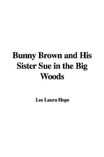 Download Bunny Brown and His Sister Sue in the Big Woods