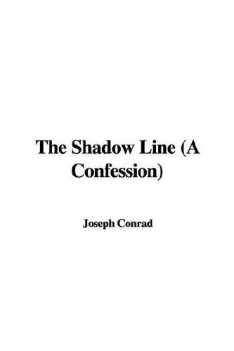 The Shadow Line (A Confession)