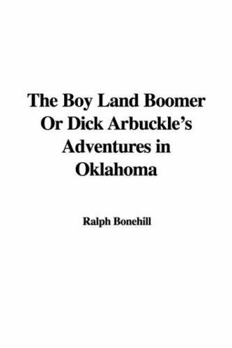 Download The Boy Land Boomer Or Dick Arbuckle's Adventures in Oklahoma