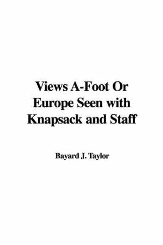 Views A-Foot Or Europe Seen with Knapsack and Staff