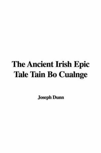 The Ancient Irish Epic Tale Tain Bo Cualnge