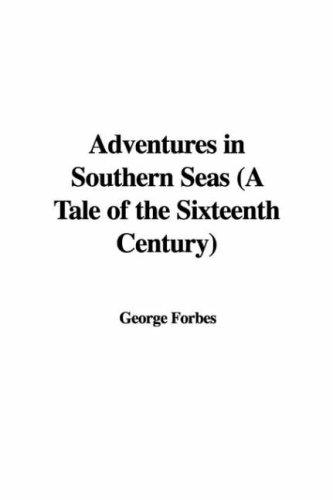 Adventures in Southern Seas (A Tale of the Sixteenth Century)