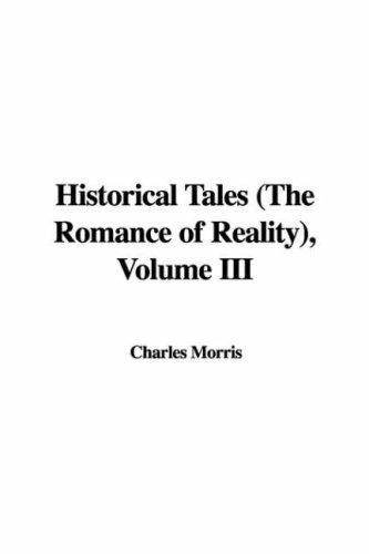 Historical Tales (The Romance of Reality), Volume III