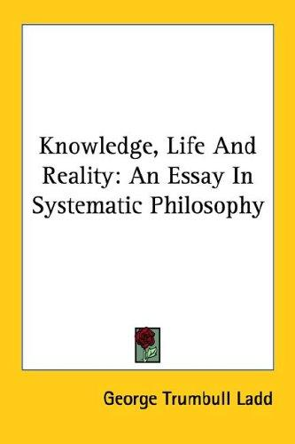 Download Knowledge, Life And Reality