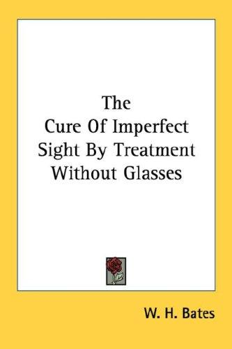 Download The Cure Of Imperfect Sight By Treatment Without Glasses