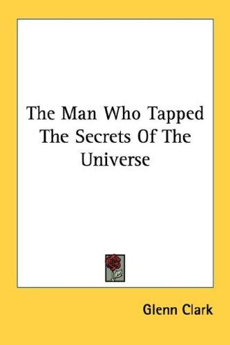 Download The Man Who Tapped The Secrets Of The Universe