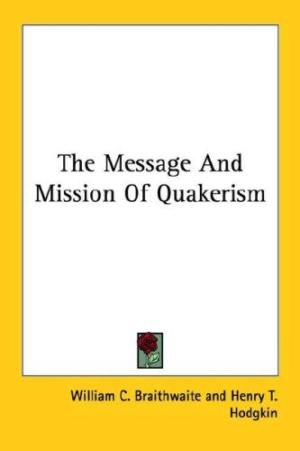 Download The Message And Mission Of Quakerism