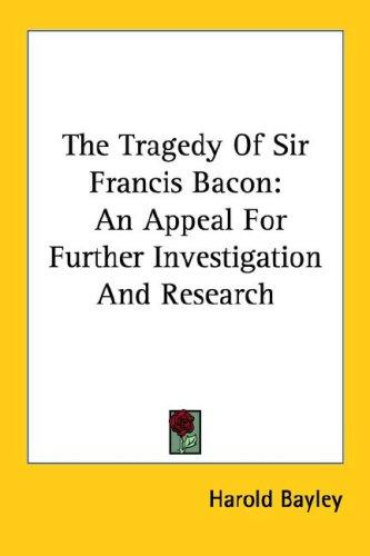 Download The Tragedy Of Sir Francis Bacon
