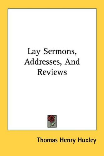 Download Lay Sermons, Addresses, And Reviews