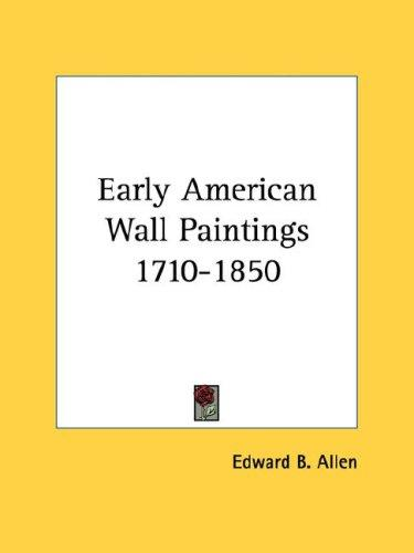 Download Early American Wall Paintings 1710-1850