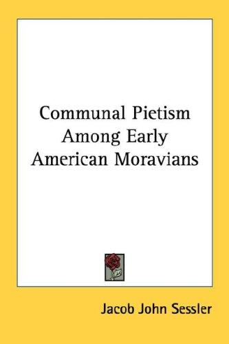 Download Communal Pietism Among Early American Moravians