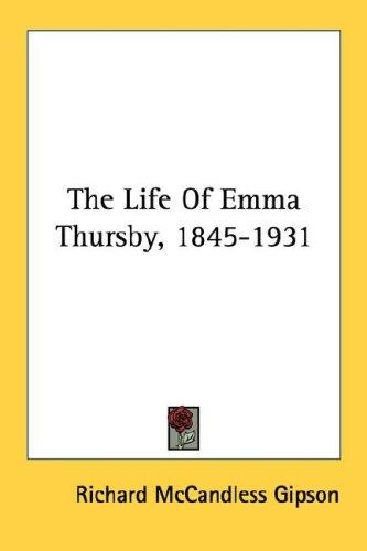 The Life Of Emma Thursby, 1845-1931