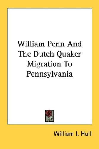 Download William Penn And The Dutch Quaker Migration To Pennsylvania