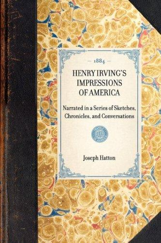 Download Henry Irving's Impressions of America