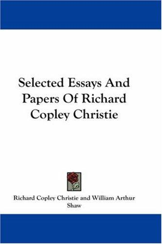 Download Selected Essays And Papers Of Richard Copley Christie