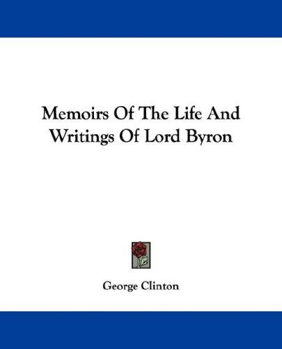 Download Memoirs Of The Life And Writings Of Lord Byron