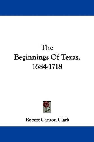 Download The Beginnings Of Texas, 1684-1718