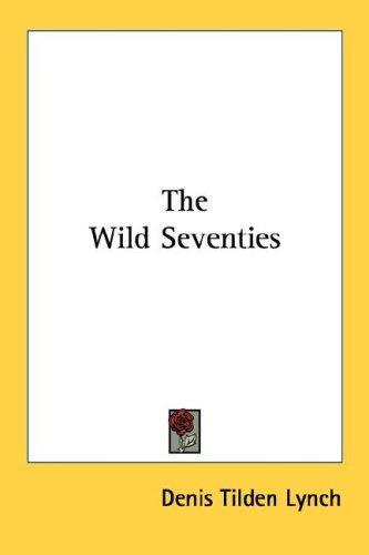 The Wild Seventies