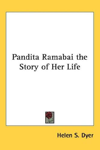 Pandita Ramabai the Story of Her Life