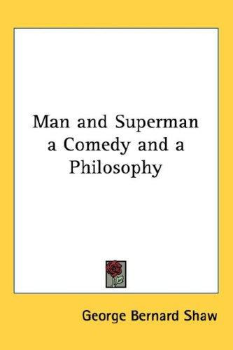 Download Man and Superman a Comedy and a Philosophy