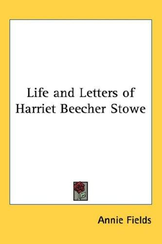Download Life and Letters of Harriet Beecher Stowe
