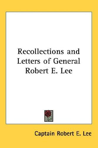 Download Recollections and Letters of General Robert E. Lee