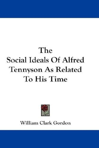 The Social Ideals Of Alfred Tennyson As Related To His Time