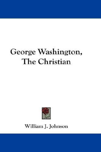 Download George Washington, The Christian