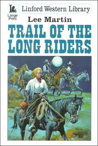 Trail of the Long Riders by Lee Martin