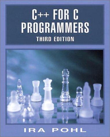 C++ for C programmers by Ira Pohl