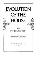 Evolution of the House