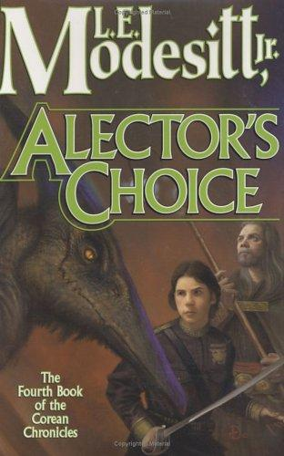 Alector's choice by Modesitt, L. E., Jr