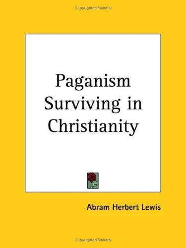 Download Paganism Surviving in Christianity