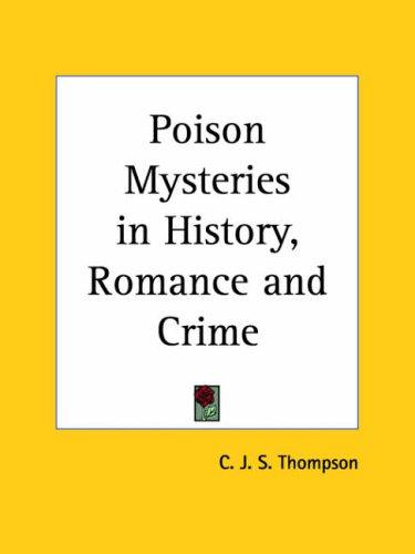 Download Poison Mysteries in History, Romance and Crime