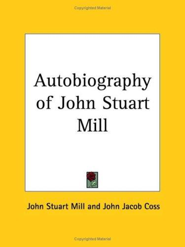 Download Autobiography of John Stuart Mill