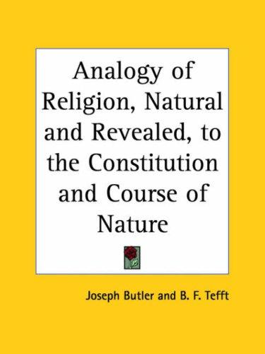 Analogy of Religion, Natural and Revealed, to the Constitution and Course of Nature