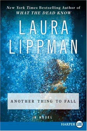 Another Thing to Fall (Tess Monaghan Mysteries)