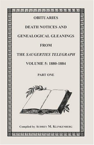 Obituaries, Death Notices & Genealogical Gleanings from the Saugerties Telegraph