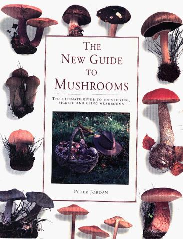 The New Guide to Mushrooms