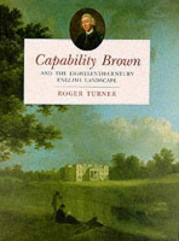Download Capability Brown and the Eighteenth-Century English Landscape