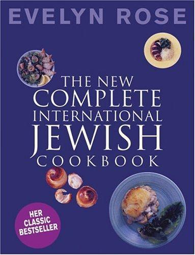 The New Complete International Jewish Cookbook