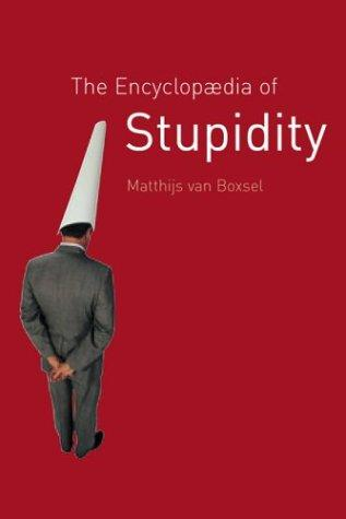 Download The Encyclopedia of Stupidity