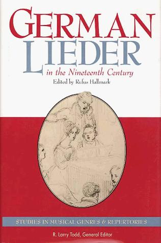 German Lieder in the Nineteenth Century, Hallmark, Rufus