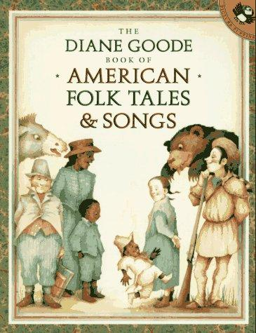 cover of  the diane goode book of american folk tales and songs by diane