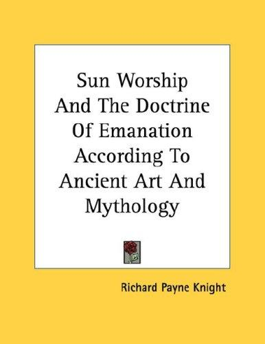 Sun Worship And The Doctrine Of Emanation According To Ancient Art ...