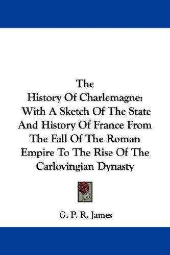 Download The History Of Charlemagne