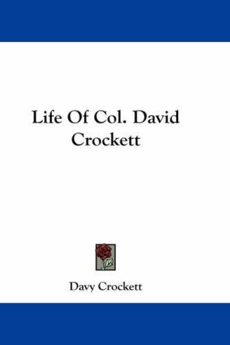 Life Of Col. David Crockett